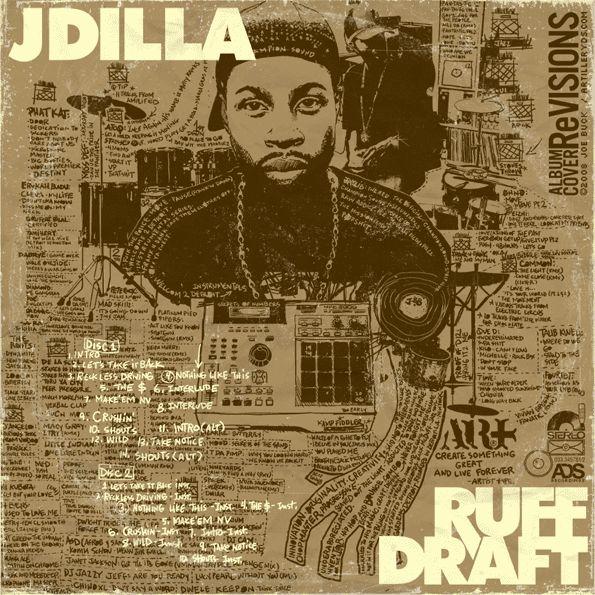 "J Dilla - ""Ruff Draft"" (ReVISIONS Cover No.6 by Joe Buck) Artwork by JOE BUCKingham. www.josephbuckingham.com"
