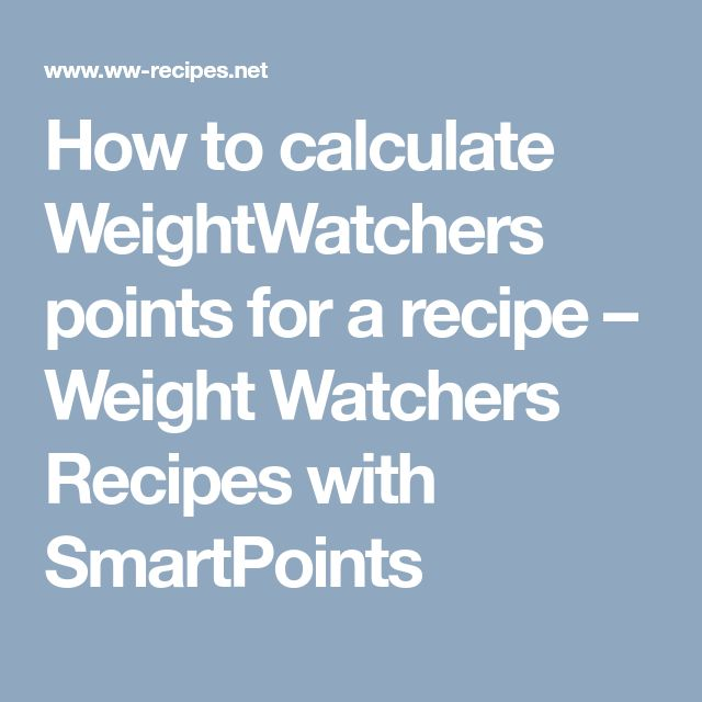 How to calculate WeightWatchers points for a recipe – Weight Watchers Recipes with SmartPoints