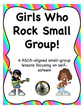 Girls Who Rock Self-Esteem Group: focusrf on self-esteem a