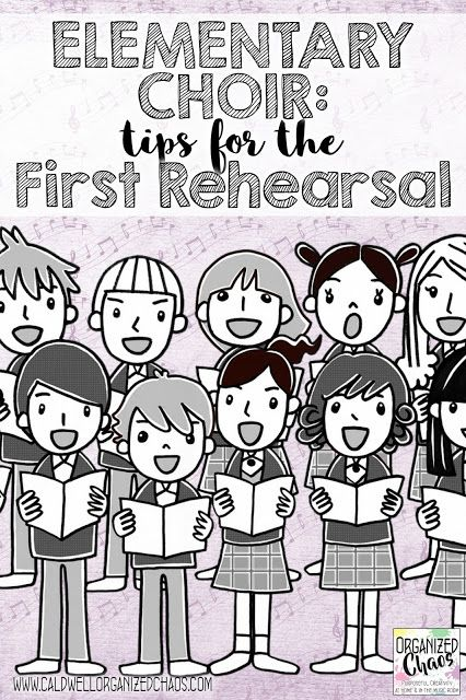 Elementary Choir: tips for the first rehearsal | Organized Chaos