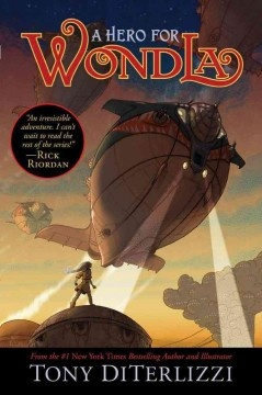 A Hero for WondLa by Tony DiTerlizzi.  5/2012Worth Reading, Robots, Book Lists, Book Worth, A Heroes For Wondla, Chapter Book, Tony Diterlizzi, Wondla Search, Children Book