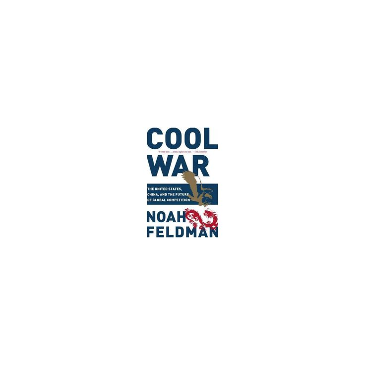 Cool War : The Future of Global Competition (Reprint) (Paperback) (Noah Feldman)