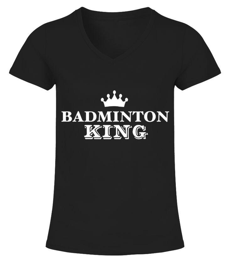 badminton king T shirt player team sport gift  Funny Badminton T-shirt, Best Badminton T-shirt