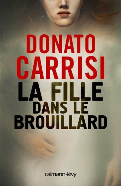 La fille dans le brouillard : roman / Donato Carrisi.
