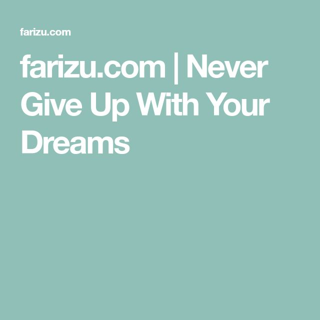 farizu.com | Never Give Up With Your Dreams