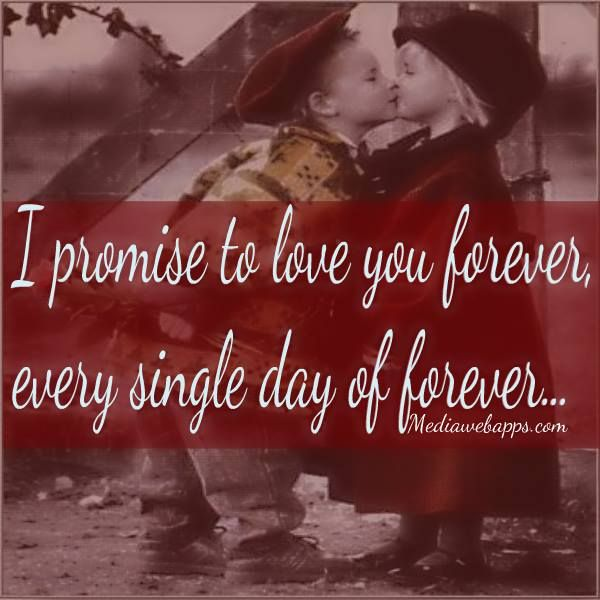 I Promise To Love You Forever Love Love Quotes Love Love