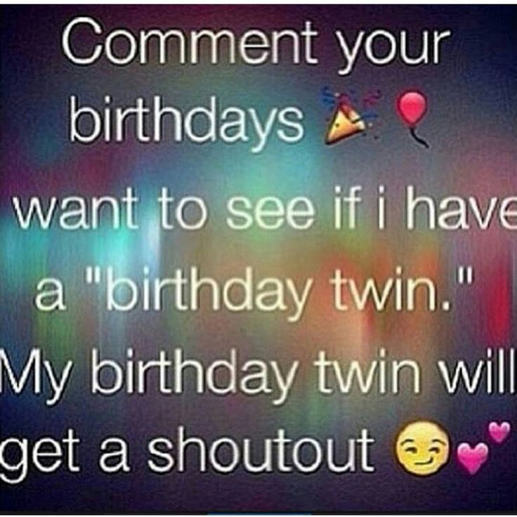 """""""Do I Have A Birthday Twin??"""""""