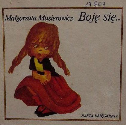 Boję się... - Małgorzata Musierowicz Poczytaj mi mamo