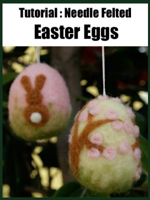 Tutorial Needle Felted Easter Eggs