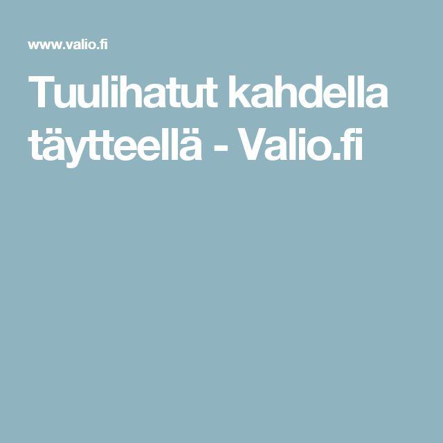 Tuulihatut kahdella täytteellä - Valio.fi