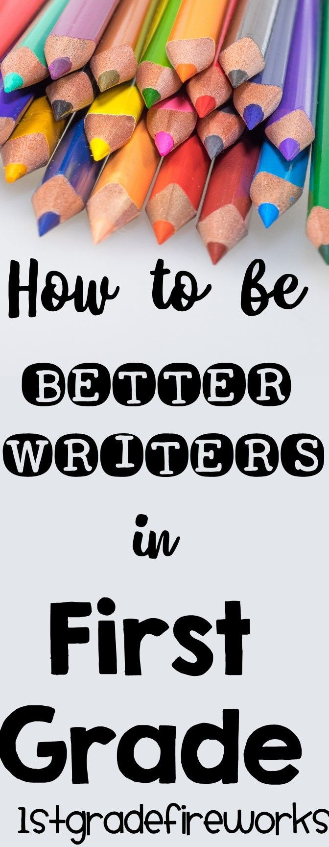 Helping First Graders become BETTER WRITERS. Blog Post to help ALL who teach writing! :) https://1stgradefireworks.blogspot.com/2017/01/how-to-be-better-writers-in-first-grade.html