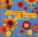 50 kleurige bloemen om te haken, breien en vilten