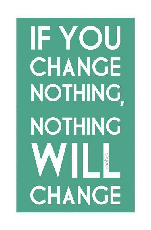 If you change nothing