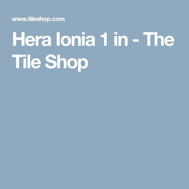 Hera Ionia 1 in - The Tile Shop