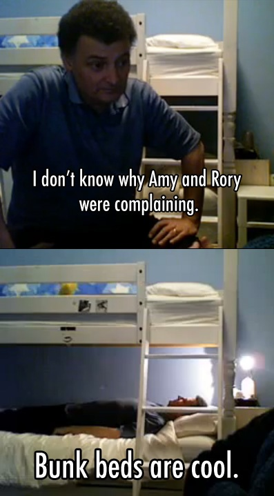 I love Steven Moffat! <-----ehehehe no u don't But seriously. BUNK BEDS!!!