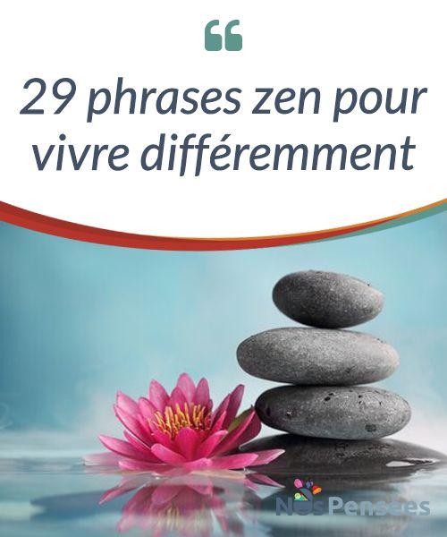 29 phrases zen pour vivre différemment La #philosophie zen est originaire du début du 1er siècle, lorsque la pensée chinoise est entrée en contact avec les principes basiques de #l'hindouisme par #l'intermédiaire du bouddhisme. Voilà une chose qui a marqué nos vies à un moment clé. #Curiosités