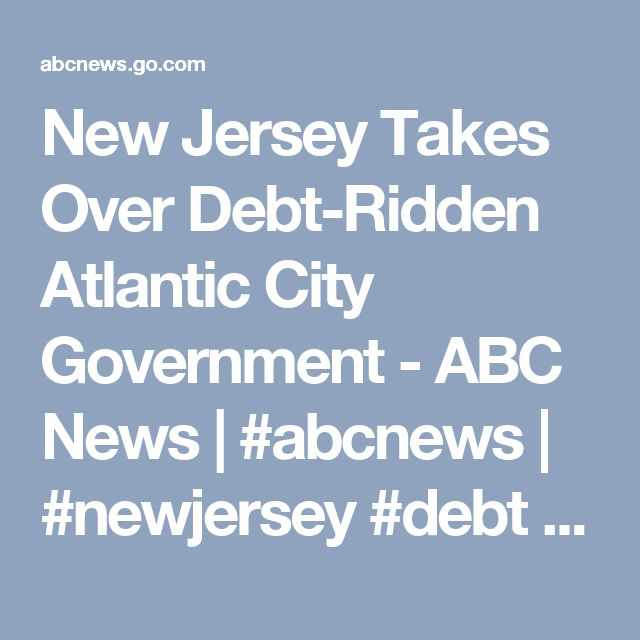 New Jersey Takes Over Debt-Ridden Atlantic City Government - ABC News | #abcnews | #newjersey #debt #atlanticcity #localgov #finance #election2016 #government #cities