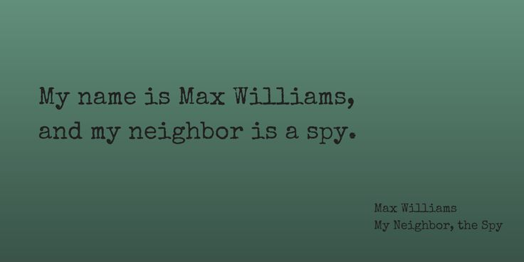 Spy Quote: Quote From My Neighbor, The Spy