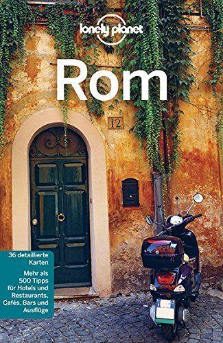 Lonely Planet Reiseführer Rom Lonely Planet Reiseführer Deutsch: Amazon.de: Duncan Garwood, Abigail Blasi: Bücher