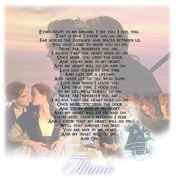 Titanic Movie favorite movie ever.. I memorised the lyrics to the song and still sing it to this day!