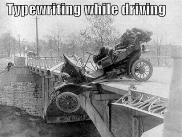 Typewriting while driving. Picture Quotes.