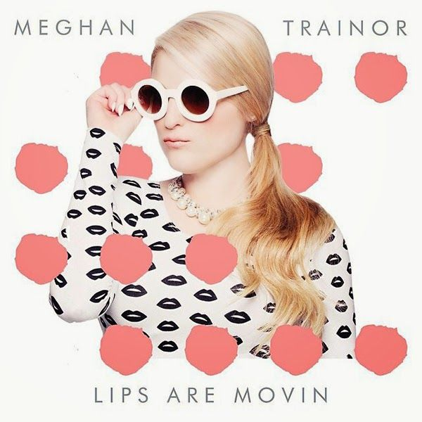 Lirik Lagu Lips Are Movin - Meghan Trainor | Aneka Lirik Lagu
