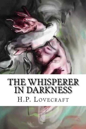 Cheapest copy of The Whisperer in Darkness by Howard Phillips Lovecraft | 1537165089 | 9781537165080 - Buy sell and rent cheap textbooks, books and more | BIGWORDS.com