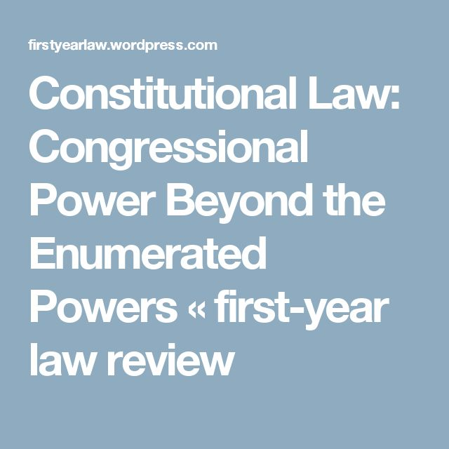 congressional powers The united states constitution allows for certain powers to be explicitly listed that  delegate the extent to which the united states congress has authority.