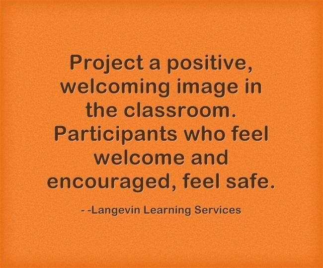 Participants who feel welcome, feel safe.