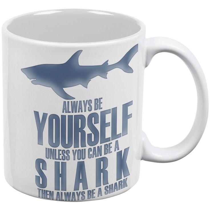 Always Be Yourself Shark White All Over Coffee Mug | AnimalWorld.com