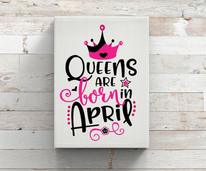 Queens Are Born In April-Birthday Queen-Birthday Month-IRON ON decal-VINYL Decal-March-June-July-August-Birthday Shirt by KGDESIGNS16 on Etsy