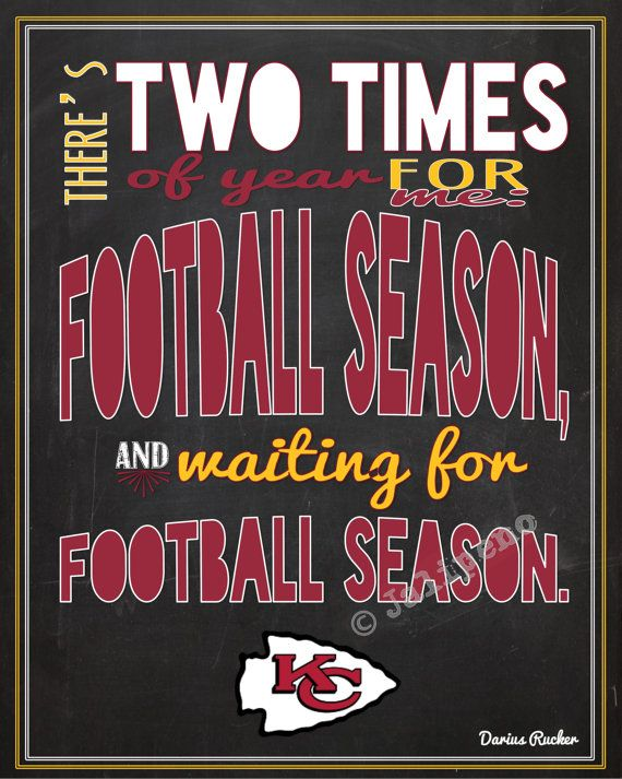 "Kansas City Chiefs Football Season Darius Rucker Quote by Jalipeno, $4.00 INSTANT DOWNLOAD Printable Wall Art Decor Kickoff Tailgate Party Fan Man Cave Print -- In honor of the start of the Chiefs' football season, I created this just for you! It says: ""There's two times of year for me: football season, and waiting for football season."" Perfect for a football party at your house, home, desk or office decor for the football season, or a gift for that KC football fan you know!"