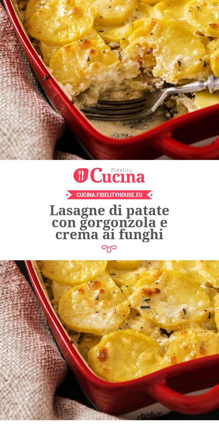 Lasagne di #patate con #gorgonzola e crema ai #funghi