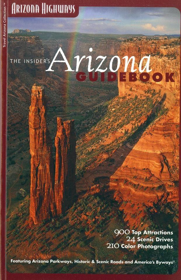 The Insideru0027s Arizona Guidebook Arizona Experience