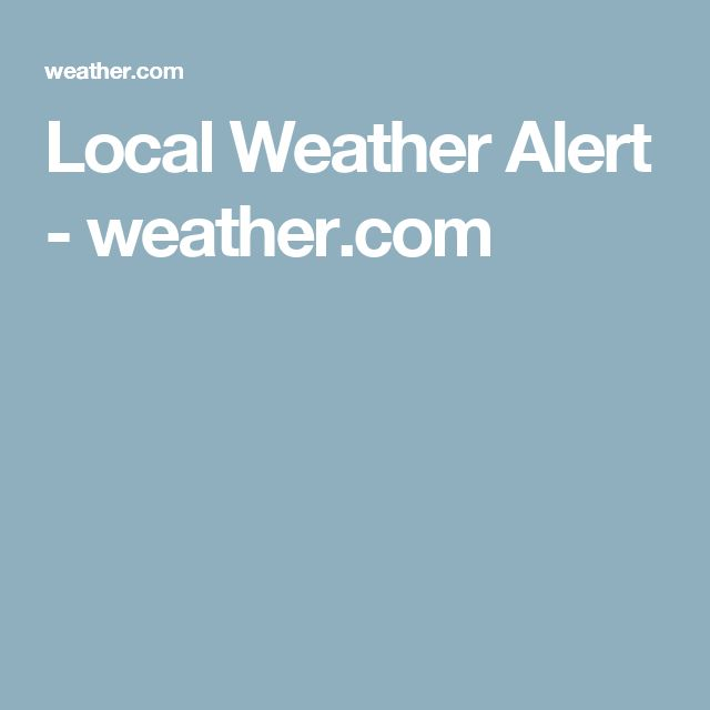 Local Weather Alert - weather.com