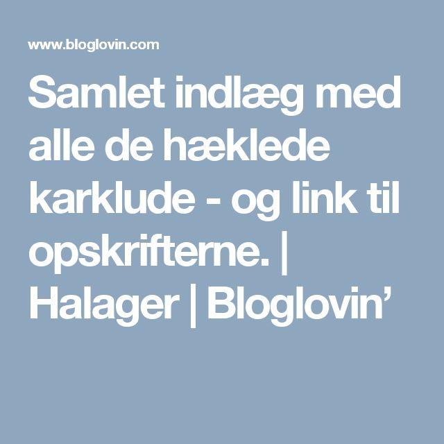 Samlet indlæg med alle de hæklede karklude - og link til opskrifterne. | Halager | Bloglovin'