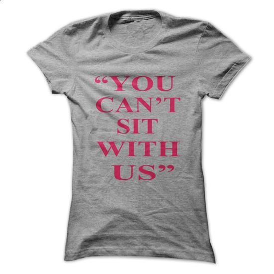 you cant sit with us mean girls fandom - #polo shirt #best sweatshirt. ORDER NOW => https://www.sunfrog.com/LifeStyle/you-cant-sit-with-us-7299784-Guys.html?60505