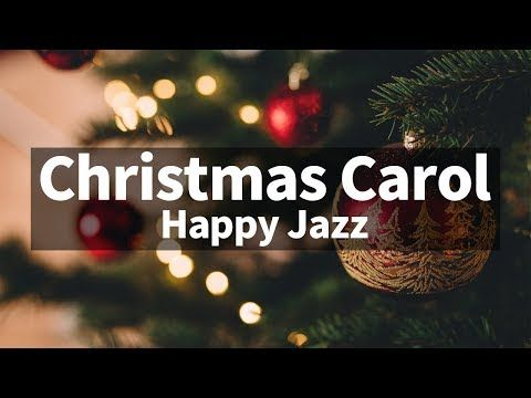 Happy ver. Christmas Jazz instrumental / Carol Piano Collection - YouTube in 2020 | Holiday ...