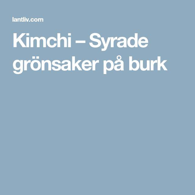 Kimchi – Syrade grönsaker på burk