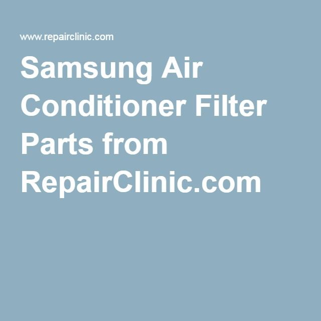 Samsung Air Conditioner Filter Parts from RepairClinic.com