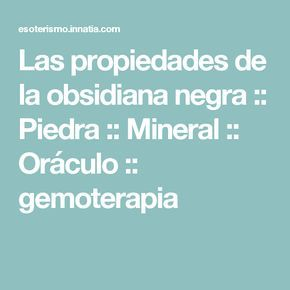 Las propiedades de la obsidiana negra :: Piedra :: Mineral :: Oráculo :: gemoterapia