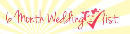 4-6 Months to wedding • Set your wedding date and choose the temple (this is especially important if you plan to get married in a popular temple.) Make the reservations. • Decide on a wedding theme...