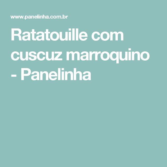 Ratatouille com cuscuz marroquino - Panelinha