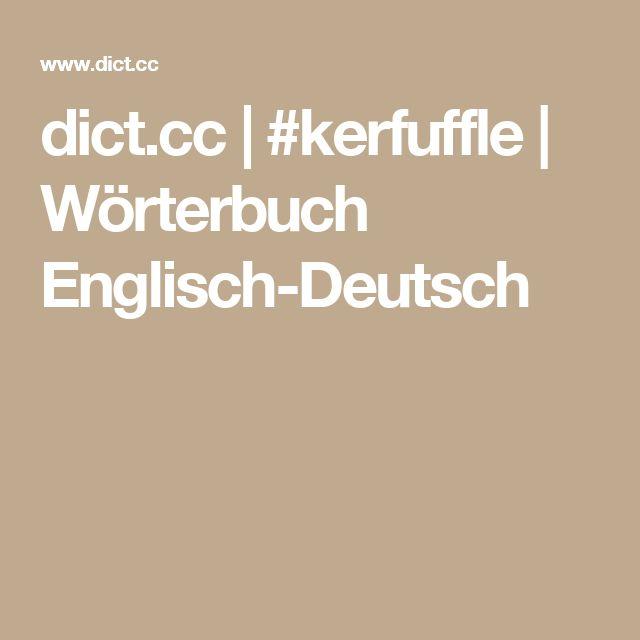 dict.cc | #kerfuffle | Wörterbuch Englisch-Deutsch