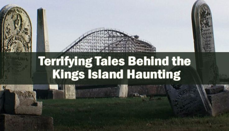 The Kings Island haunting seem so infamous because there was a cemetery in the region. Another reason could be the massive explosion that took place there.