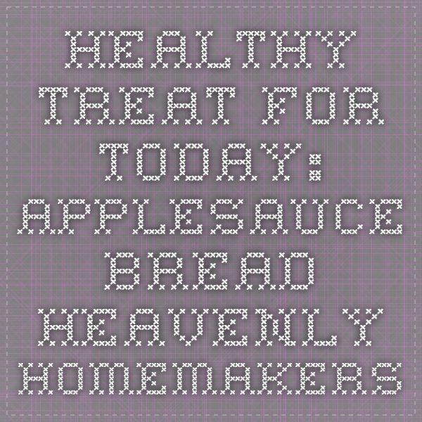 Healthy Treat for Today: Applesauce Bread - Heavenly Homemakers