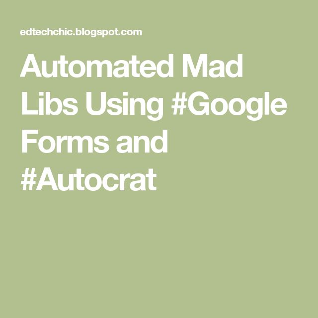 Automated Mad Libs Using #Google Forms and #Autocrat