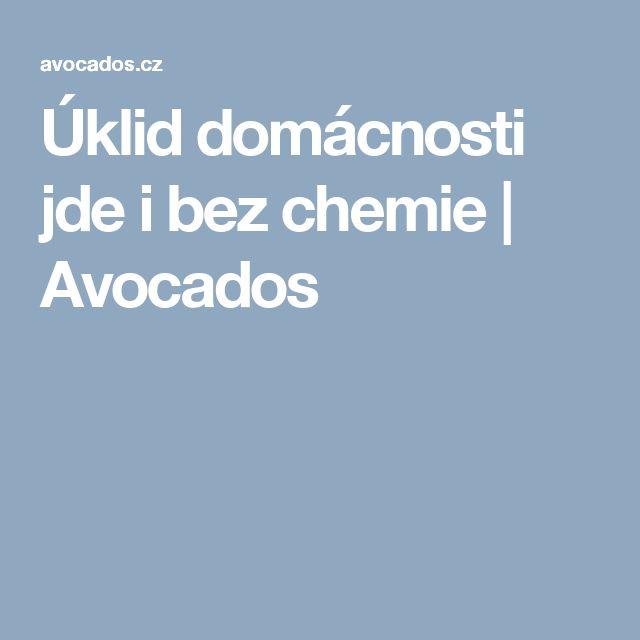 Úklid domácnosti jde i bez chemie | Avocados