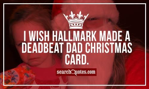 Quote About Deadbeat Dads: 1000+ Deadbeat Dad Quotes On Pinterest