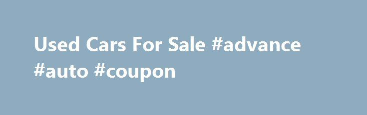 Used Cars For Sale #advance #auto #coupon http://auto-car.nef2.com/used-cars-for-sale-advance-auto-coupon/  #used cars for sale uk # 1.0i LS 5dr ( 2013 ) Second Hand Cars from CarShop CarShop offers one of the largest selections of used cars in the UK. With up to 4000 cars and 500 vans in stock, it?s not surprising that since we were established we?ve grown to be one of the UK's leading car supermarket groups. We?re proud to offer such a wide range of second hand models. from speedy BMWs…
